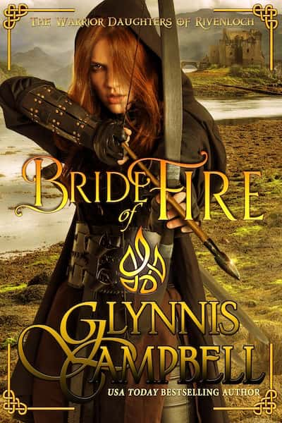 Book cover for Bride of Fire (Warrior Brides of Rivenloch) by Glynnis Campbell