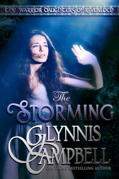 Book cover for The Storming (Warrior Daughters of Rivenloch) by Glynnis Campbell