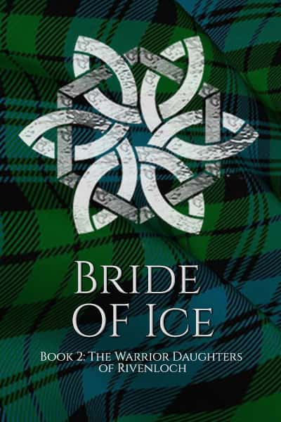 Bride of Ice (The Warrior Daughters of Rivenloch) by Glynnis Campbell