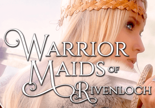 The Warrior Maids of Rivenloch